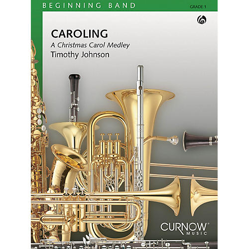 Curnow Music Caroling (Grade 1 - Score Only) Concert Band Level 1 Composed by Timothy Johnson thumbnail
