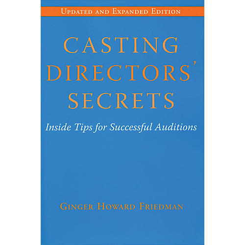Limelight Editions Casting Directors' Secrets Limelight Series Softcover Written by Ginger Howard Friedman thumbnail
