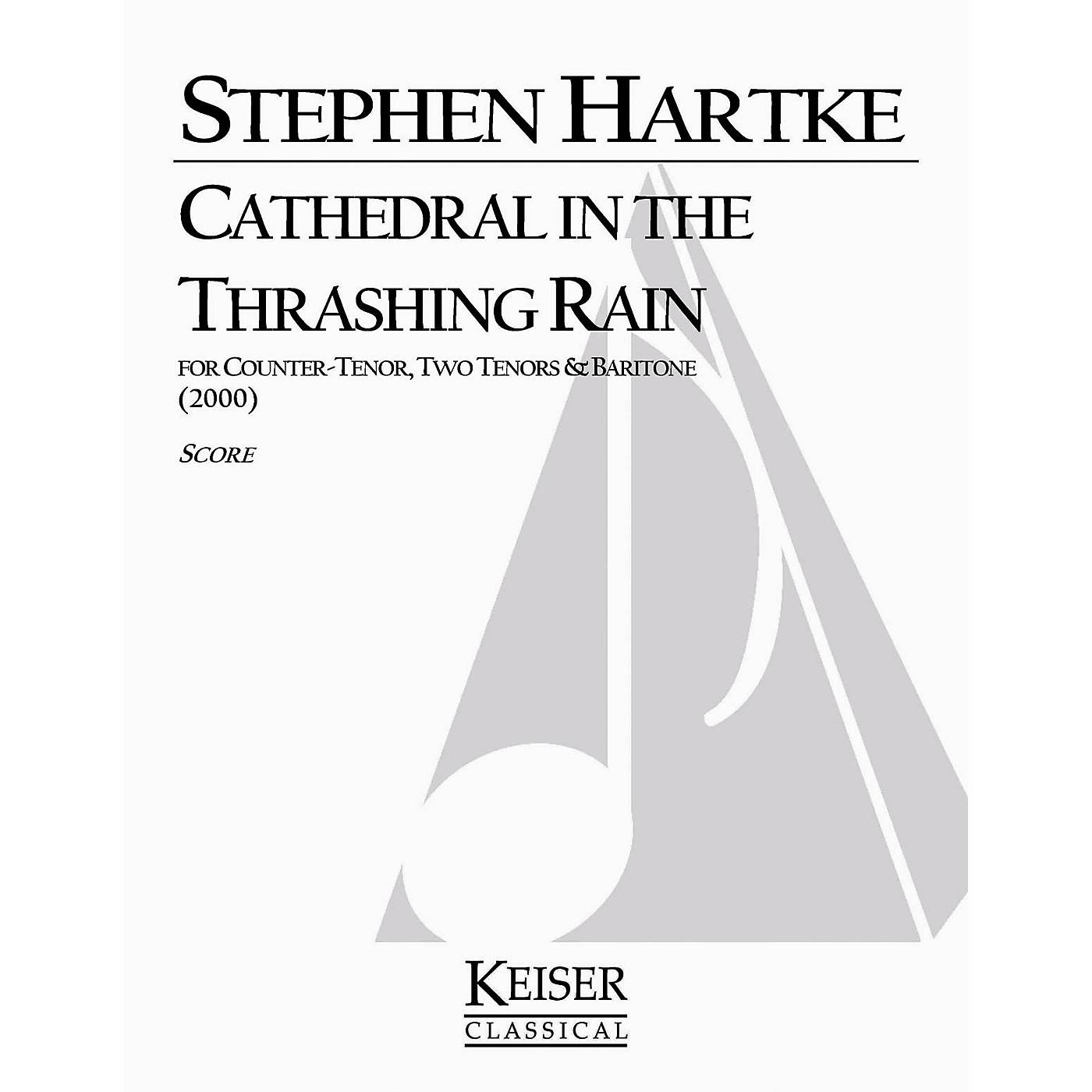 Lauren Keiser Music Publishing Cathedral in the Thrashing Rain (TTTB a cappella) Composed by Stephen Hartke thumbnail