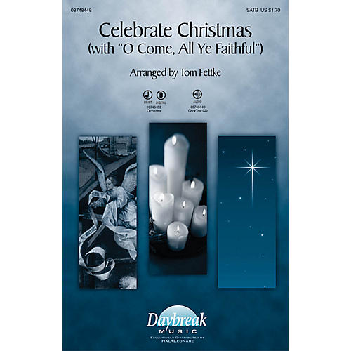 Daybreak Music Celebrate Christmas With O Come, All Ye Faithful SATB arranged by Tom Fettke thumbnail