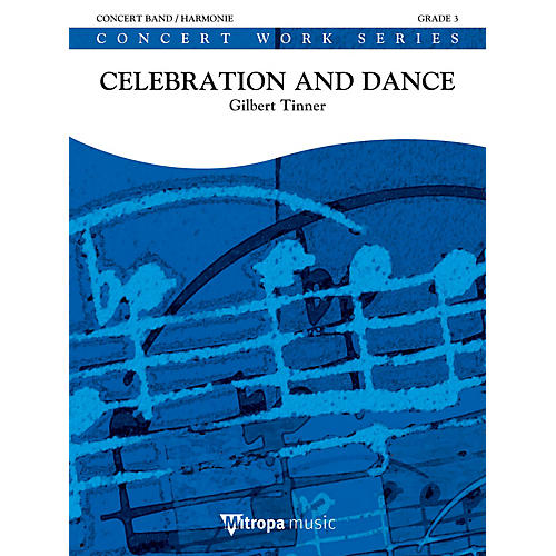 Mitropa Music Celebration and Dance Concert Band Level 4 Composed by Gilbert Tinner thumbnail