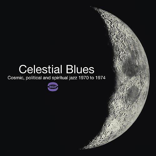 Alliance Celestial Blues: Cosmic Political & Spiritual Jazz thumbnail