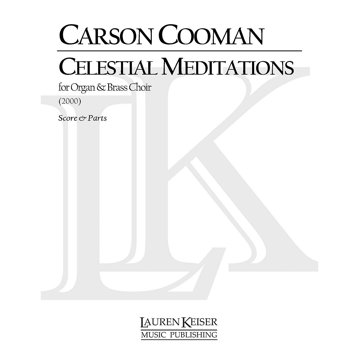 Lauren Keiser Music Publishing Celestial Meditations (for Nine-Brass Choir and Organ) LKM Music Series Composed by Carson Cooman thumbnail
