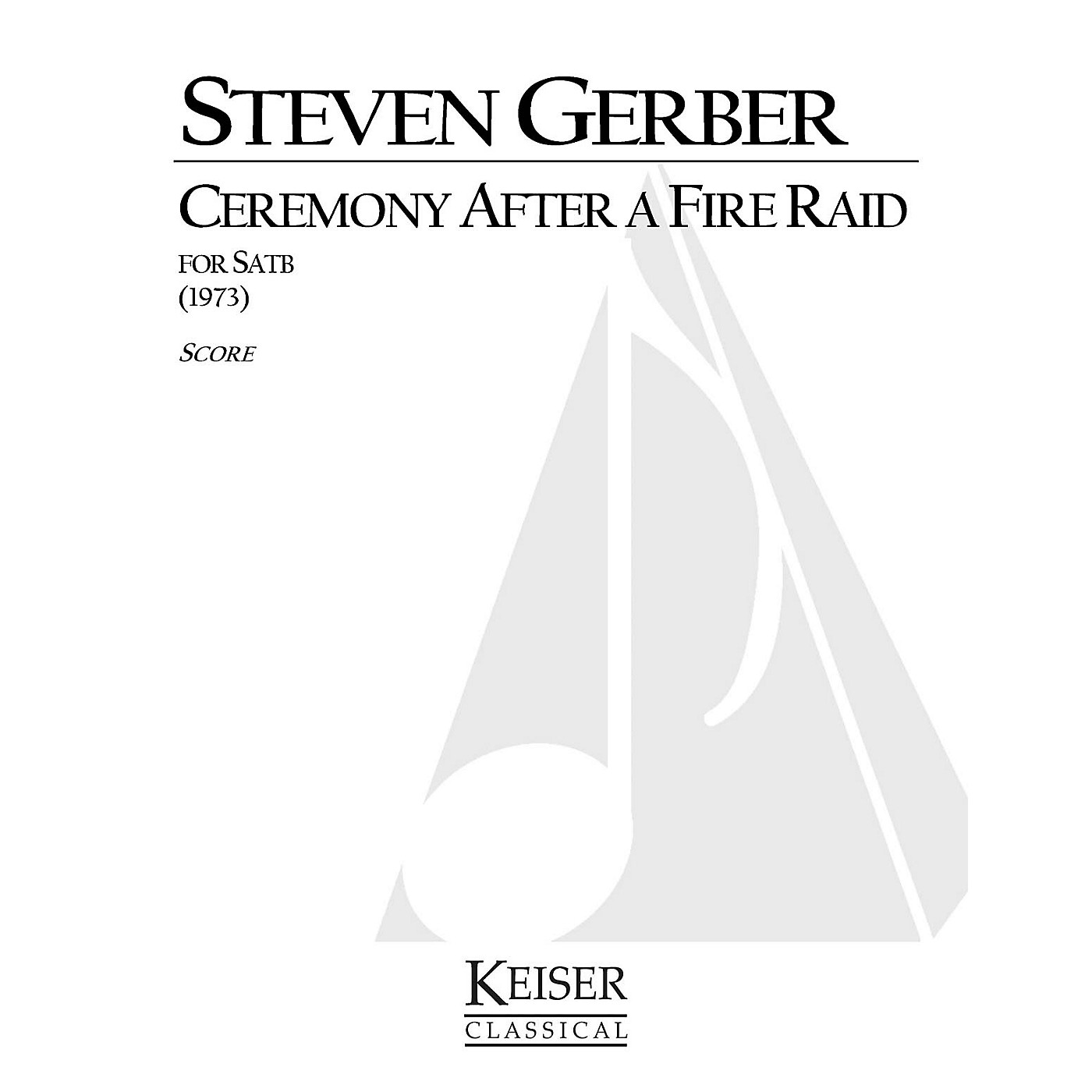 Lauren Keiser Music Publishing Ceremony After a Fire Raid SATB a cappella Composed by Steven Gerber thumbnail