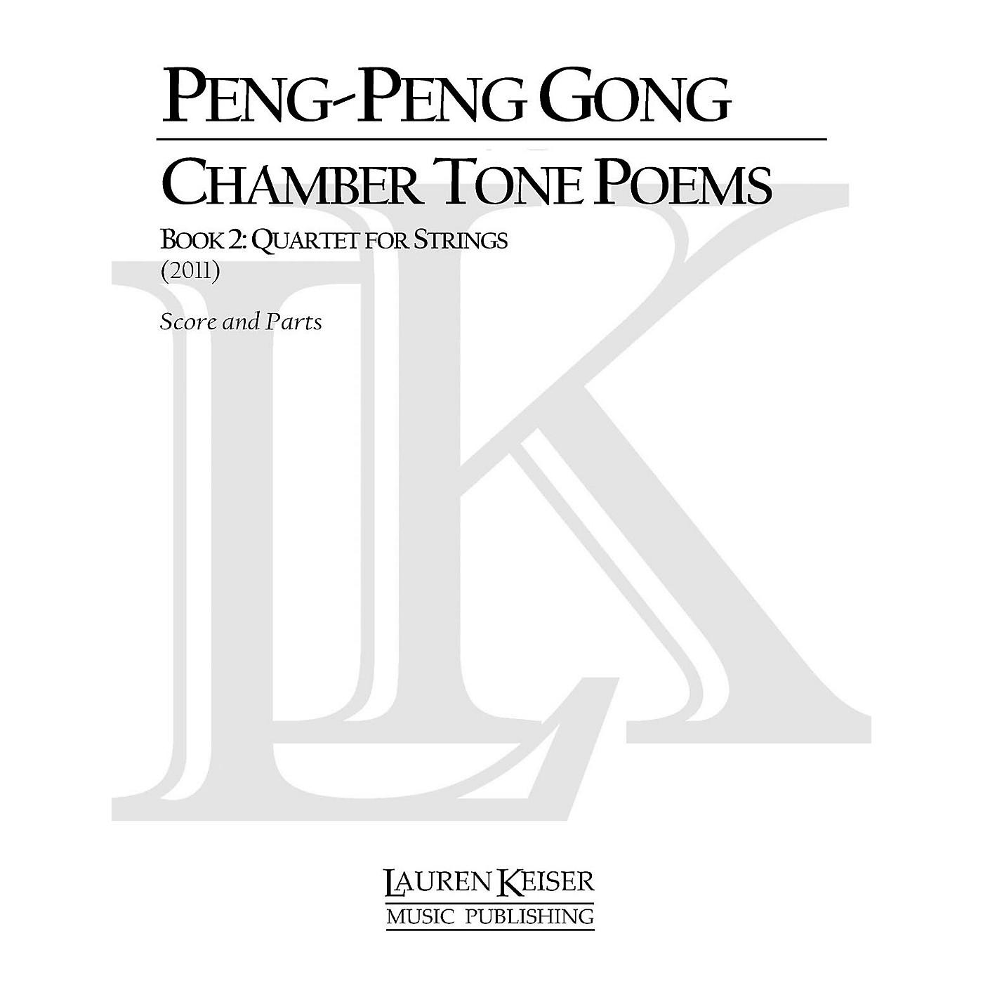 Lauren Keiser Music Publishing Chamber Tone Poems, Book 2: Quartet for Strings LKM Music Series by Peng-Peng Gong thumbnail