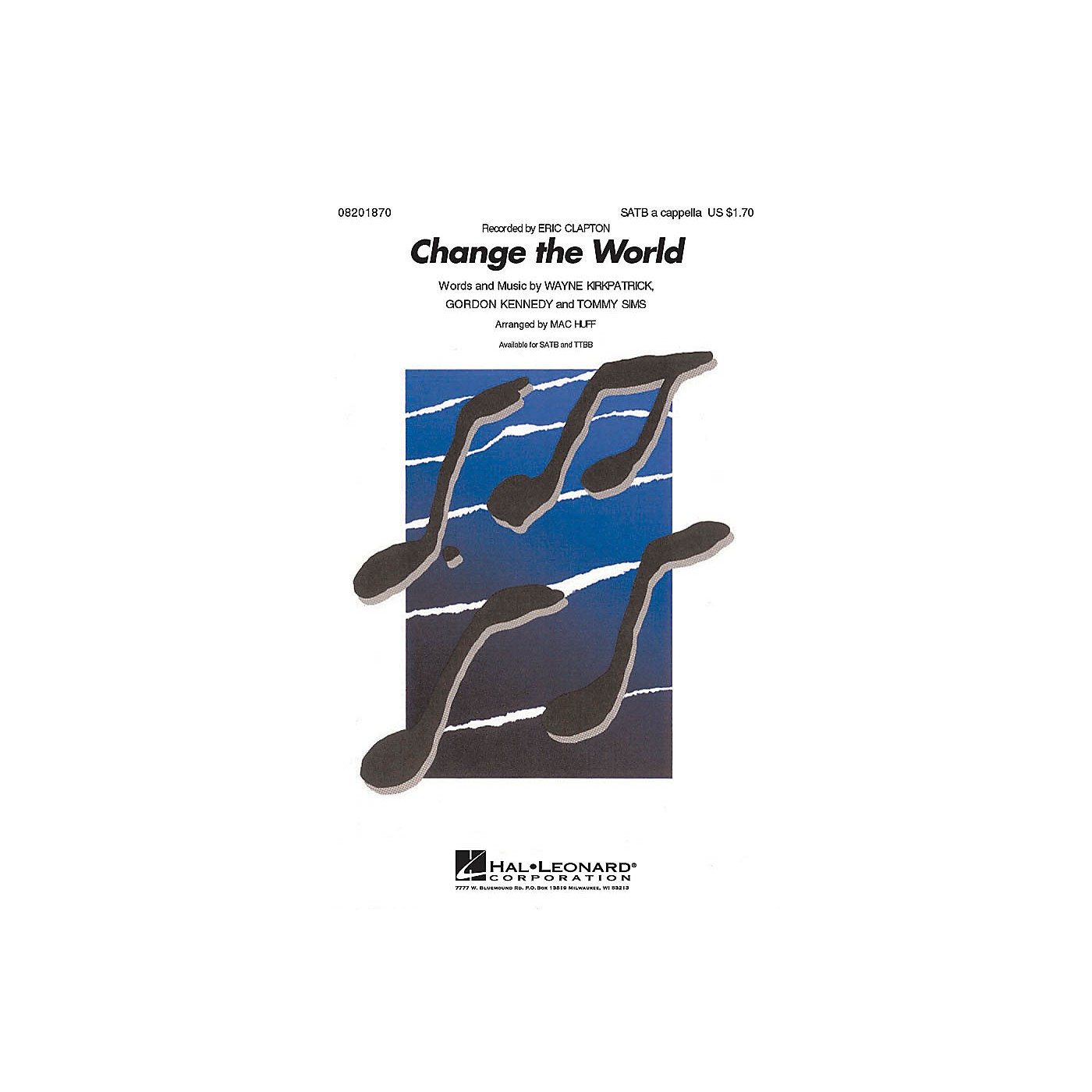 Hal Leonard Change the World SATB a cappella by Eric Clapton arranged by Mac Huff thumbnail