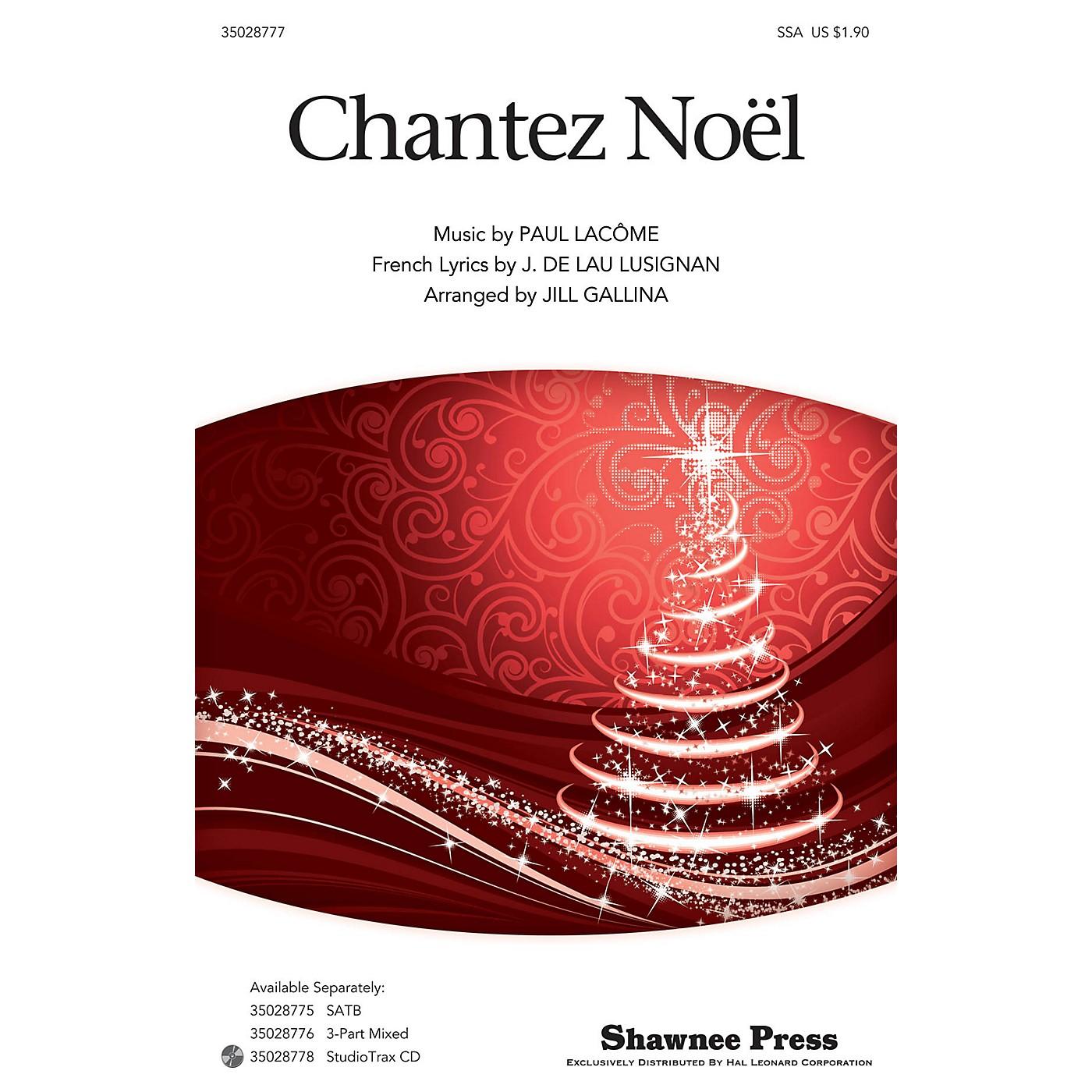 Shawnee Press Chantez Noel SSA arranged by Jill Gallina thumbnail