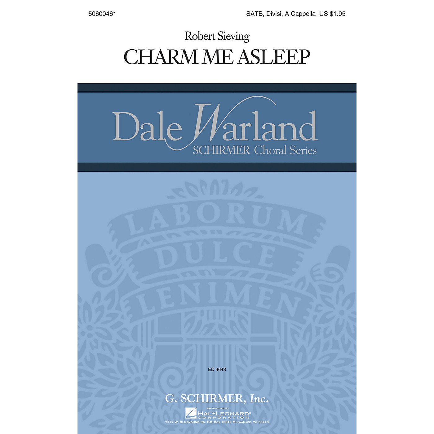 G. Schirmer Charm Me Asleep (Dale Warland Choral Series) SATB DV A Cappella composed by Robert Sieving thumbnail