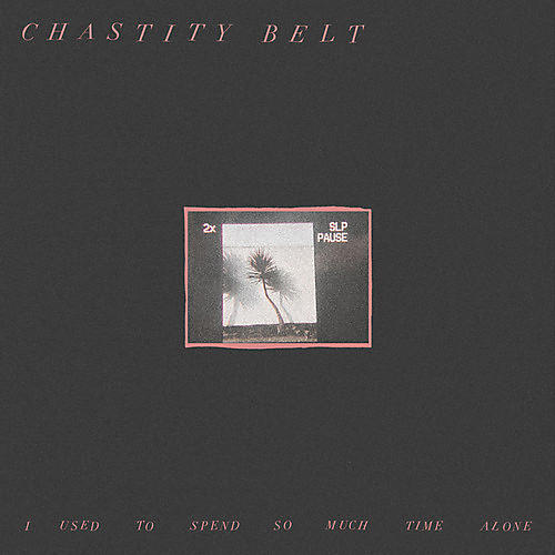 Alliance Chastity Belt - I Used To Spend So Much Time Alone thumbnail