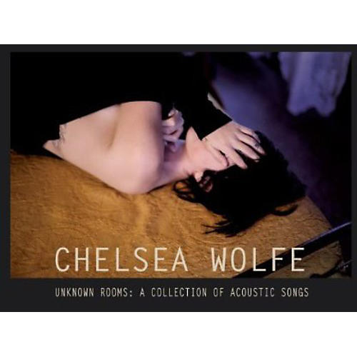 Alliance Chelsea Wolfe - Unknown Rooms: A Collection of Acoustic Songs thumbnail