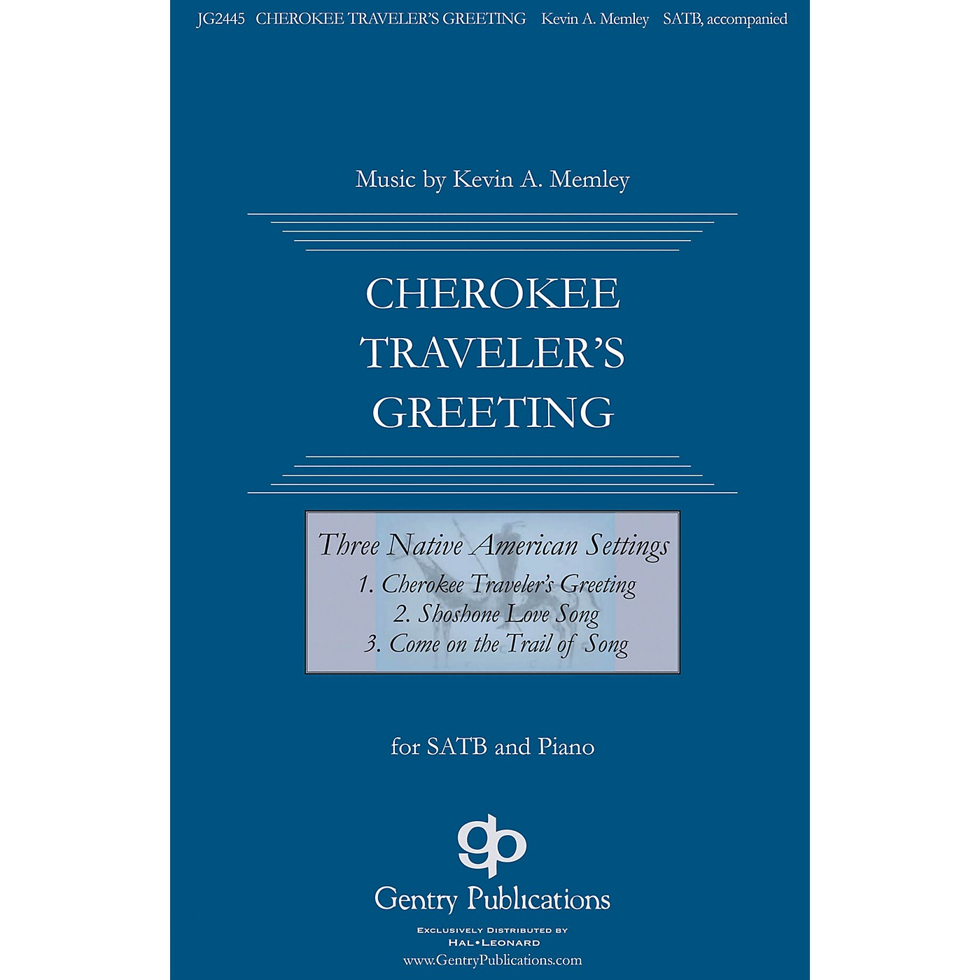 Gentry Publications Cherokee Traveler's Greeting (from Three Native American Songs) SATB composed by Kevin Memley thumbnail