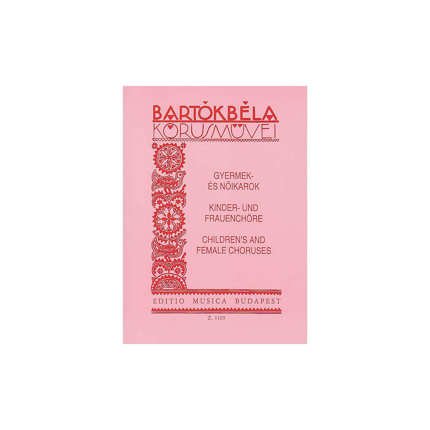 Editio Musica Budapest Choral Works for Children's and Female Voices Composed by Béla Bartók thumbnail