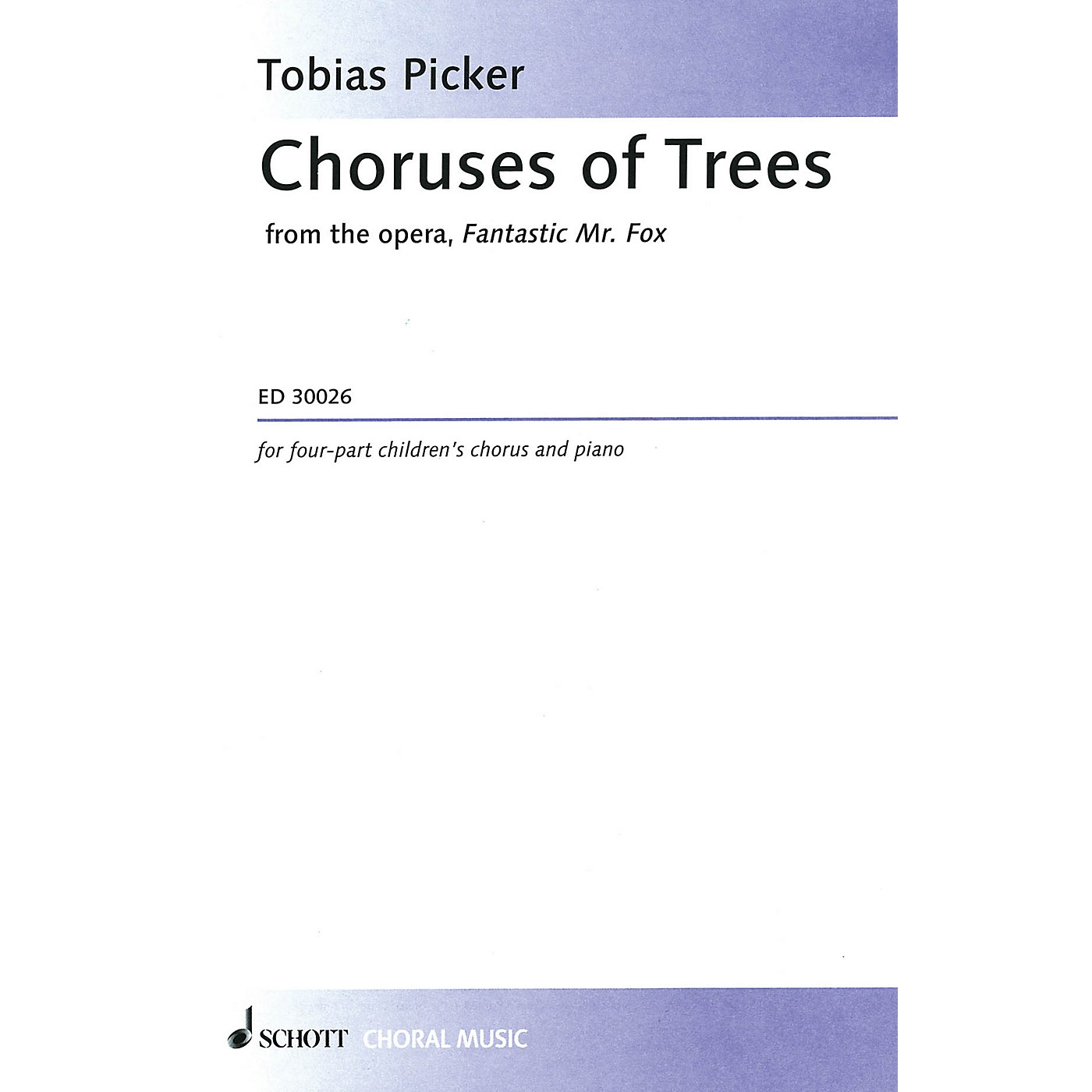 Schott Music Choruses of Trees (4-Part Treble) SSAA Composed by Tobias Picker thumbnail