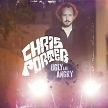 Chris Porter - Ugly & Angry