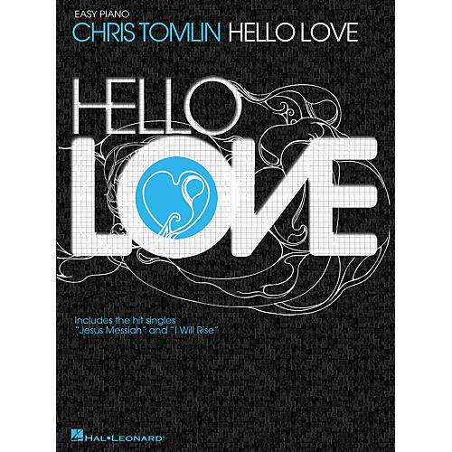 Hal Leonard Chris Tomlin - Hello Love For Easy Piano thumbnail