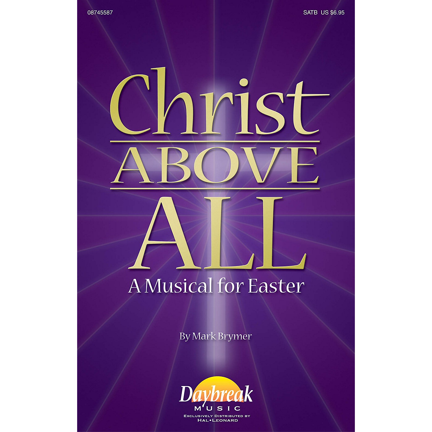 Daybreak Music Christ Above All (A Musical for Easter) IPAKO Arranged by Mark Brymer thumbnail