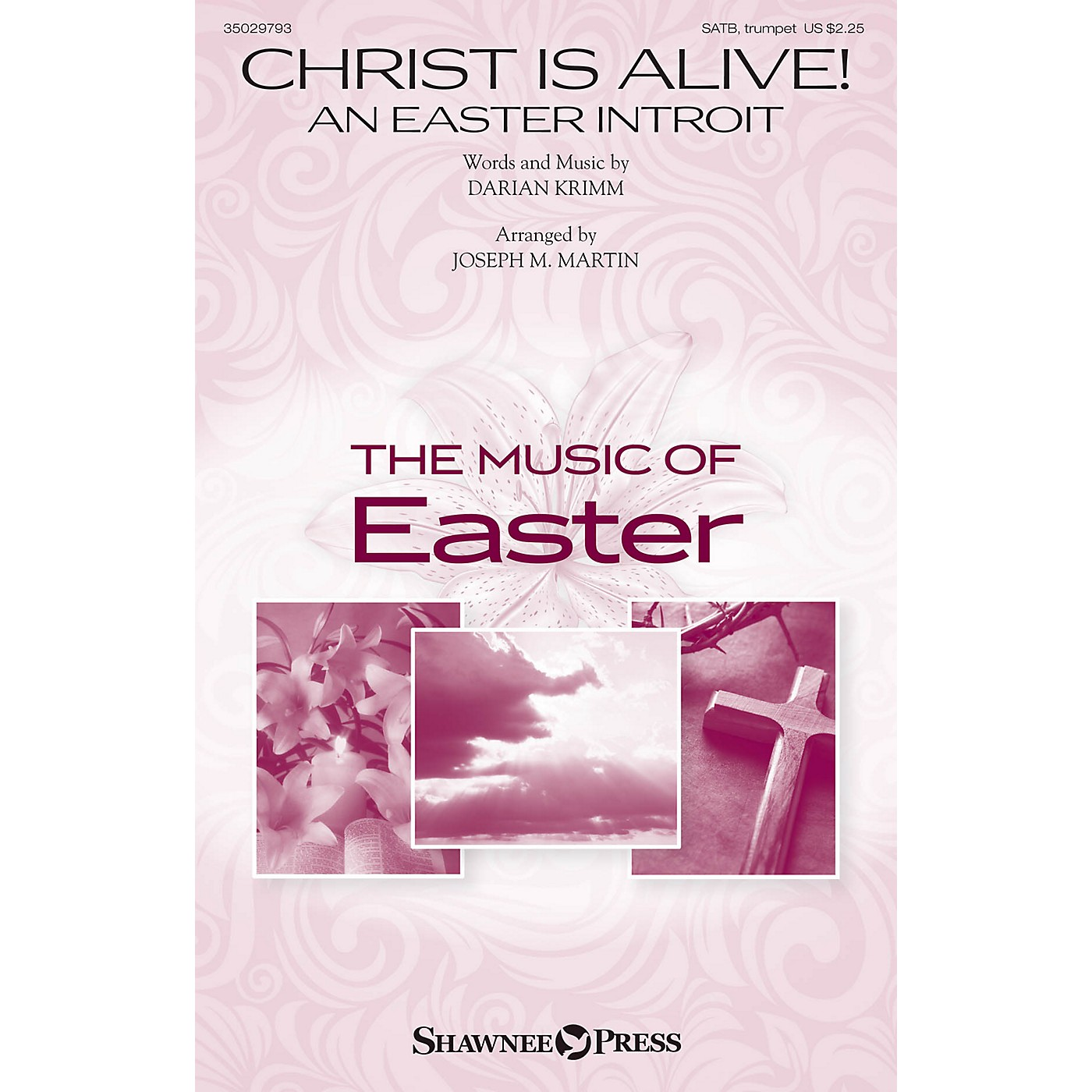 Shawnee Press Christ Is Alive! (An Easter Introit) SATB, TRUMPET arranged by Joseph M. Martin thumbnail