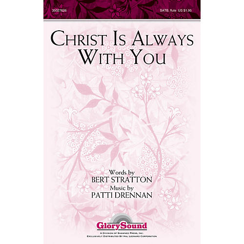 Shawnee Press Christ Is Always with You SATB WITH FLUTE (OR C-INST) composed by Patti Drennan thumbnail