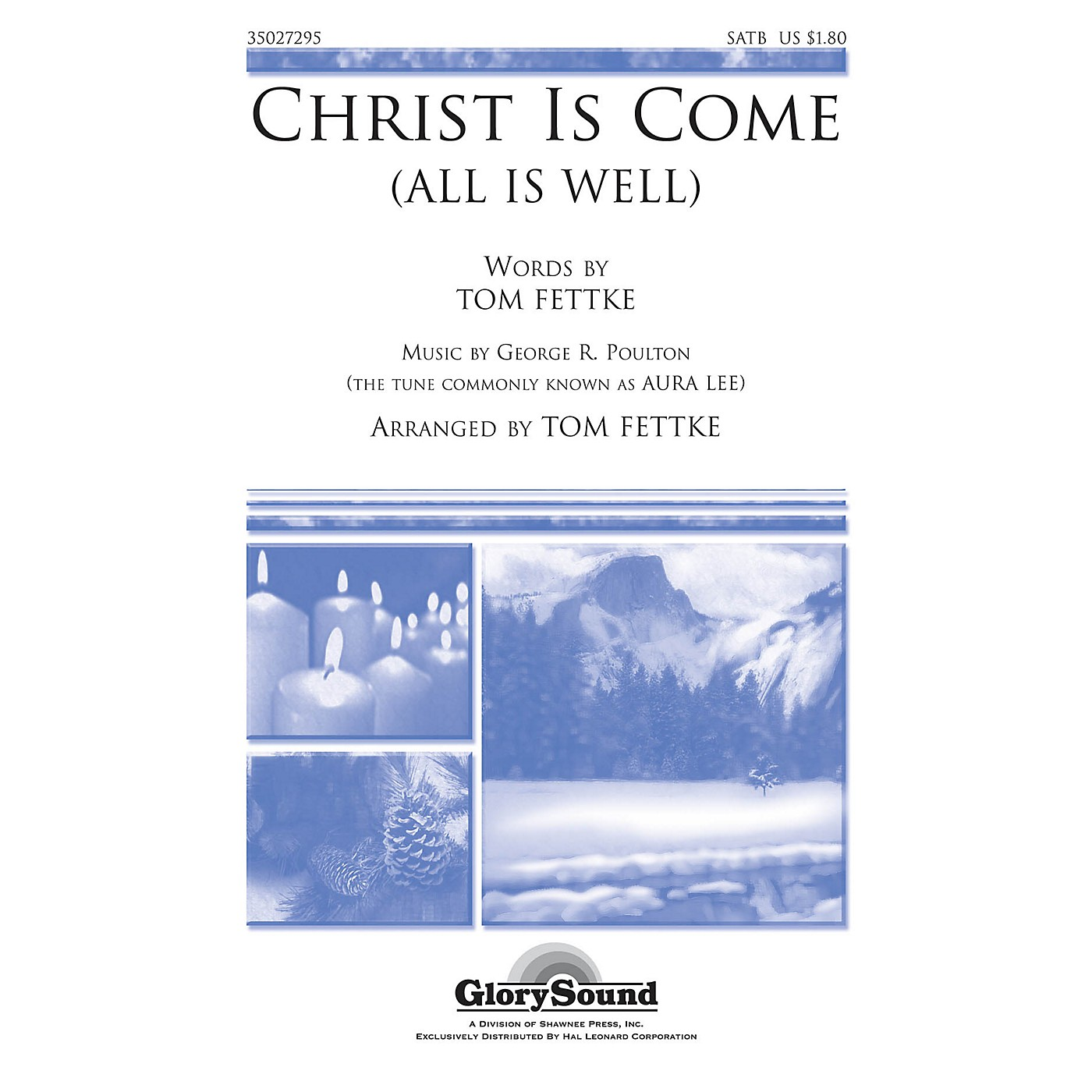 Shawnee Press Christ Is Come (All Is Well) SATB composed by Tom Fettke thumbnail