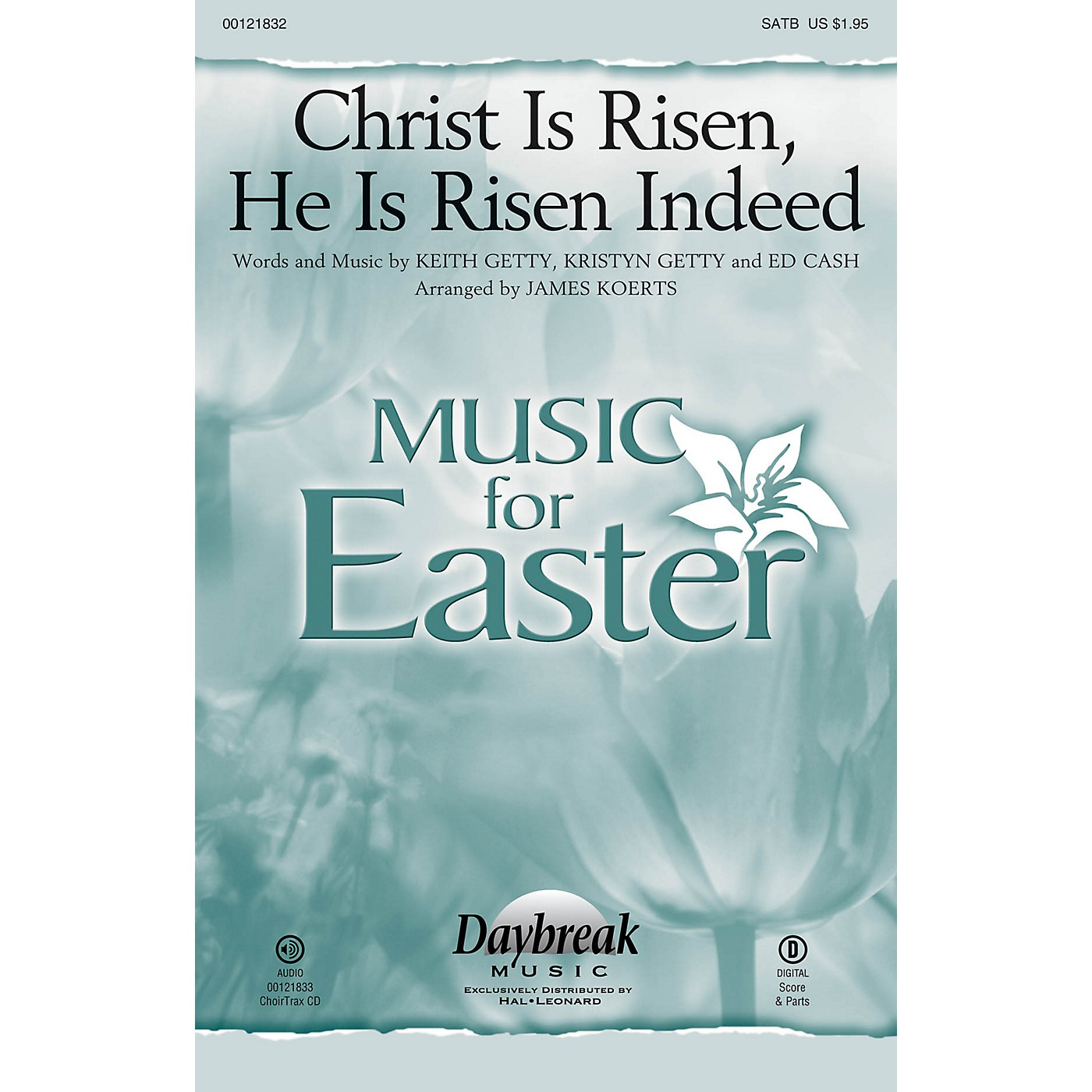 Daybreak Music Christ Is Risen, He Is Risen Indeed SATB by Keith & Kristyn Getty arranged by James Koerts thumbnail