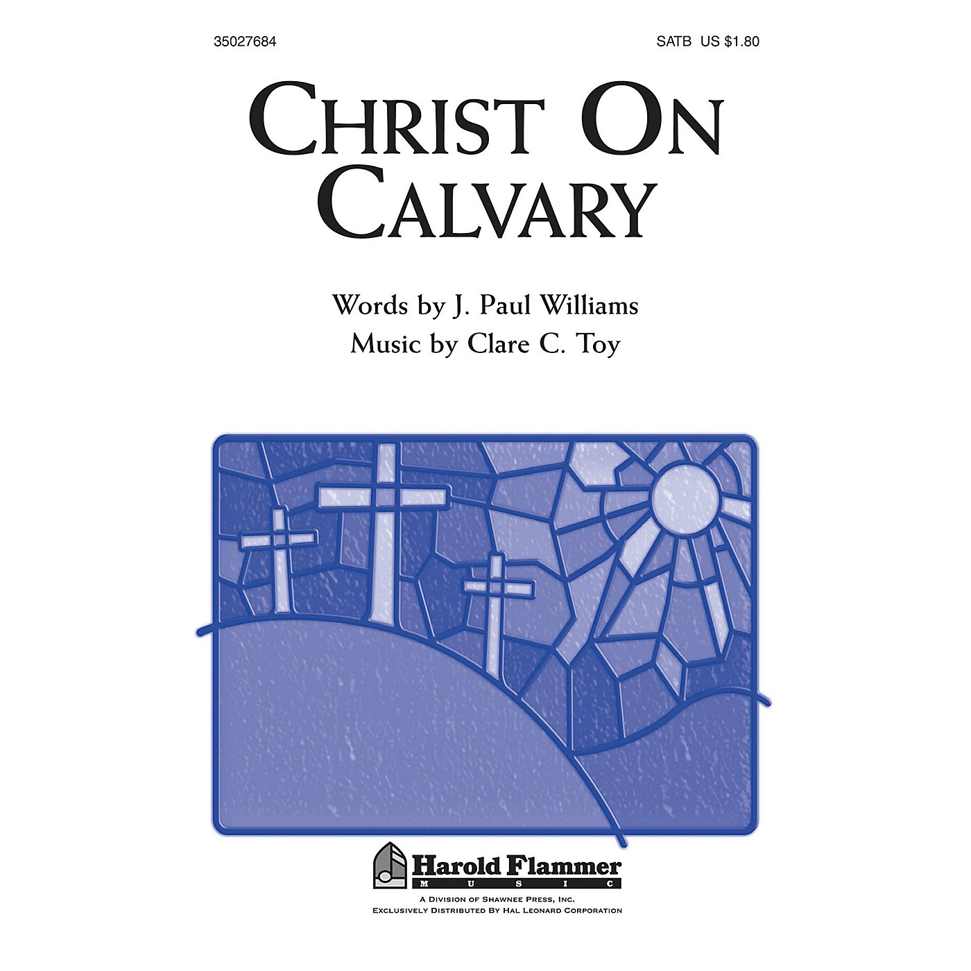Shawnee Press Christ on Calvary SATB composed by Clare C. Toy thumbnail