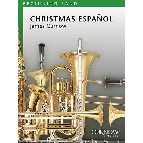 Curnow Music Christmas Español (Grade 1.5 - Score and Parts) Concert Band Level 1.5 Composed by James Curnow thumbnail