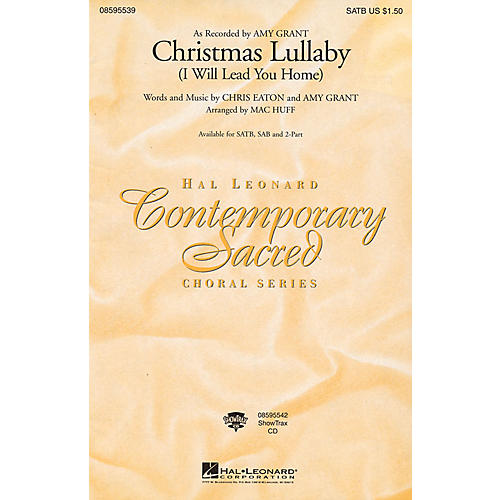 Hal Leonard Christmas Lullaby (I Will Lead You Home) SATB by Amy Grant arranged by Mac Huff thumbnail