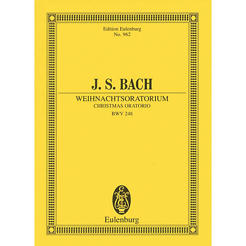 Eulenburg Christmas Oratorio, BWV 248 Study Score Composed by Johann Sebastian Bach Arranged by Arnold Schering thumbnail
