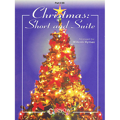 Curnow Music Christmas: Short and Suite (Part 3 - Bb Instruments) Concert Band Level 2-4 Arranged by William Himes thumbnail