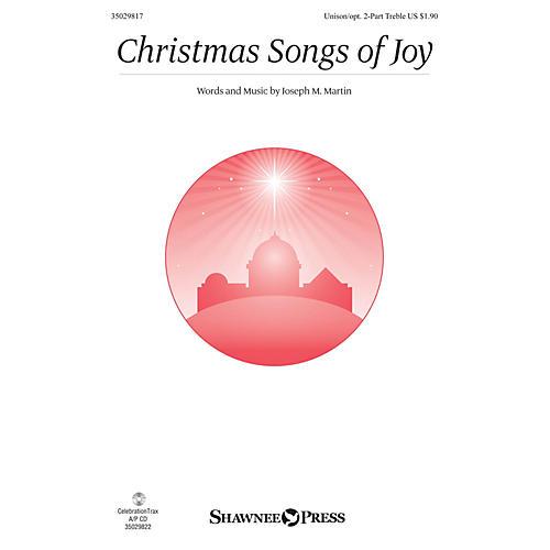 Shawnee Press Christmas Songs of Joy Unison/2-Part Treble composed by Joseph M. Martin thumbnail