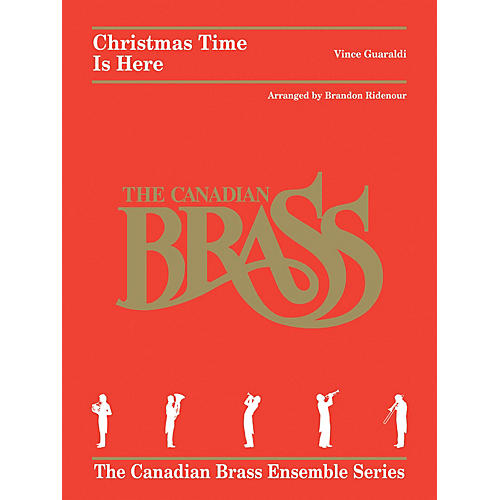 Canadian Brass Christmas Time Is Here Brass Ensemble Series by Canadian Brass Arranged by Brandon Ridenour thumbnail