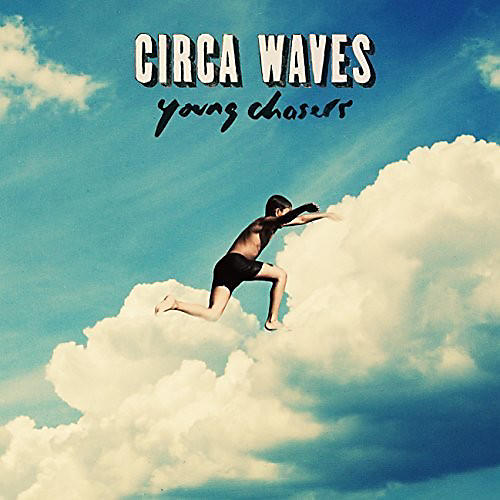 Alliance Circa Waves - Young Chasers thumbnail