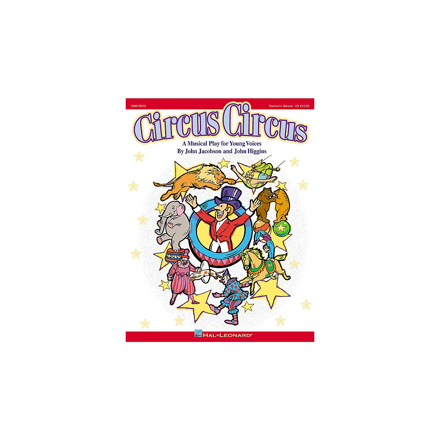 Hal Leonard Circus Circus (Musical) (A Musical for Young Singers) TEACHER ED Composed by John Higgins thumbnail