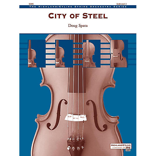 Alfred City of Steel String Orchestra Grade 3 thumbnail