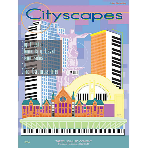 Willis Music Cityscapes (Later Elem to Early Inter Level) Willis Series by Eric Baumgartner thumbnail