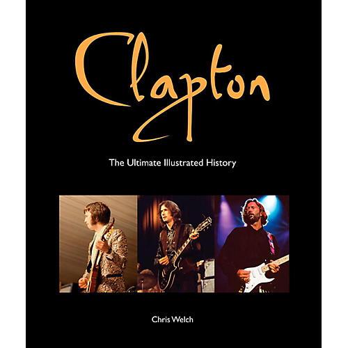 Hal Leonard Clapton - The Ultimate Illustrated History-thumbnail