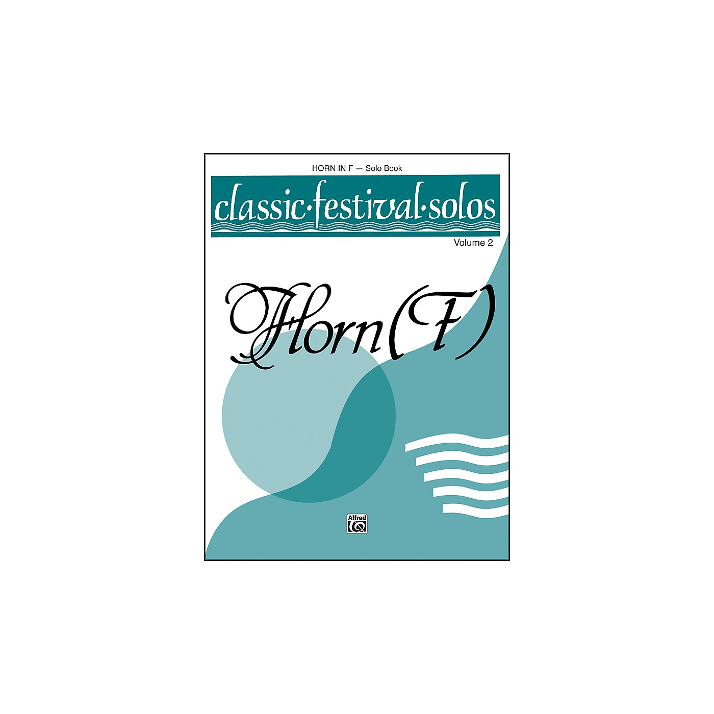 Alfred Classic Festival Solos (Horn in F) Volume 2 Solo Book thumbnail