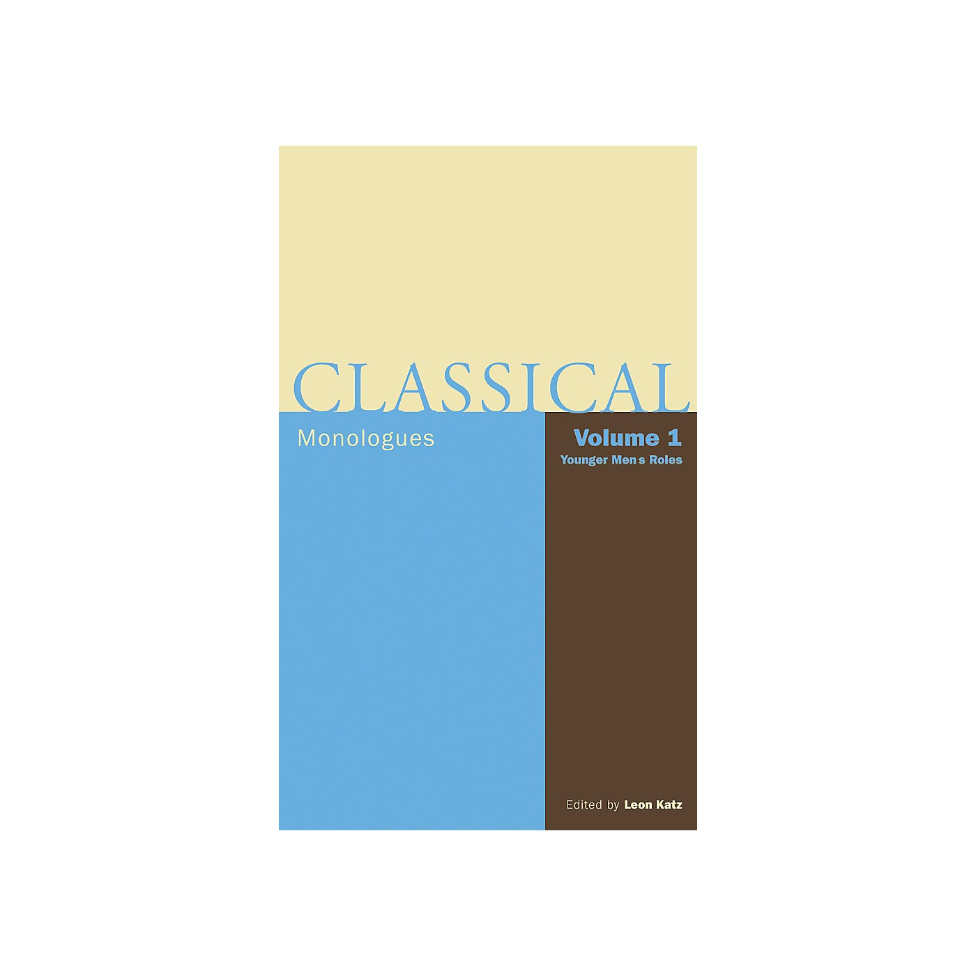 Applause Books Classical Monologues: Volume 1, Younger Men Applause Books Series Softcover Written by Leon Katz thumbnail