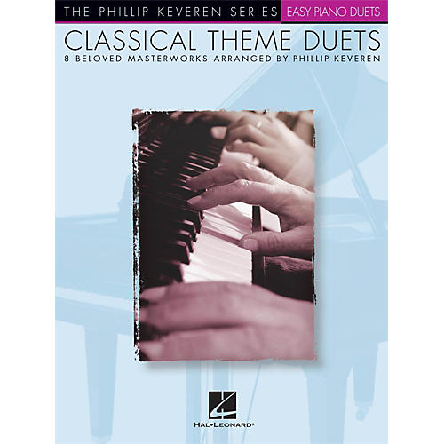 Hal Leonard Classical Theme Duets Easy Piano Duets Phillip Keveren Series thumbnail