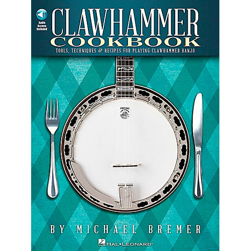 Hal Leonard Clawhammer Cookbook - Tools, Techniques & Recipes For Playing Clawhammer Banjo Book/CD thumbnail