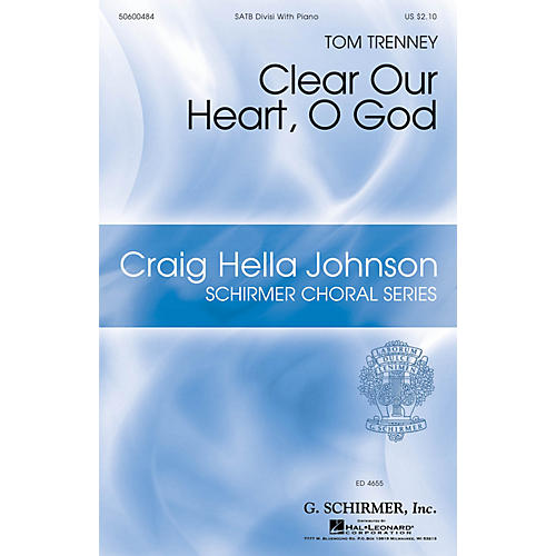 G. Schirmer Clear Our Heart, O God (Craig Hella Johnson Choral Series) SATB Divisi composed by Tom Trenney thumbnail