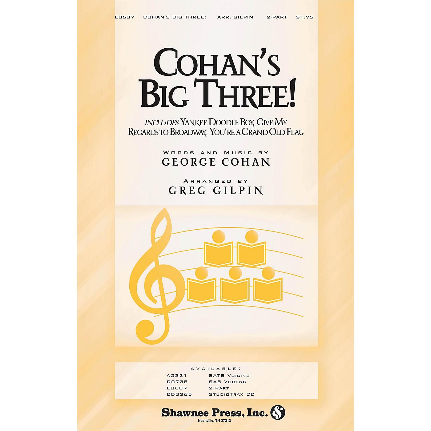 Shawnee Press Cohan's Big Three! 2-Part arranged by Greg Gilpin thumbnail