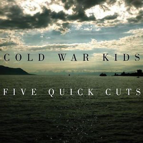 Alliance Cold War Kids - Five Quick Cuts thumbnail