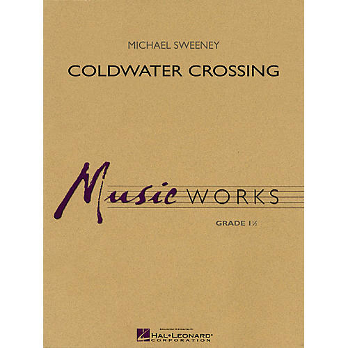 Hal Leonard Coldwater Crossing Concert Band Level 1.5 Composed by Michael Sweeney thumbnail