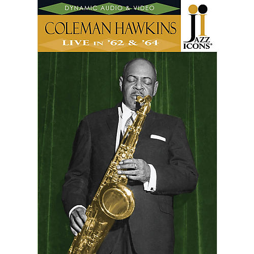 Jazz Icons Coleman Hawkins - Live in '62 & '64 (Jazz Icons DVD) DVD Series DVD Performed by Coleman Hawkins thumbnail