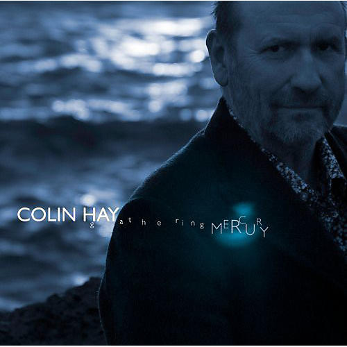 Alliance Colin Hay - Gathering Mercury thumbnail