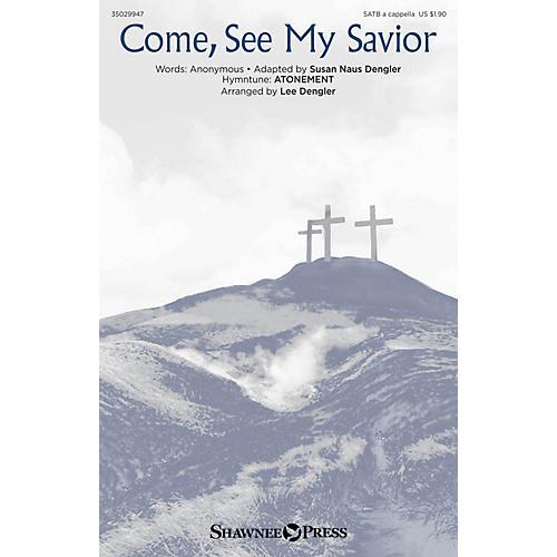 Shawnee Press Come, See My Savior SATB a cappella arranged by Lee Dengler thumbnail