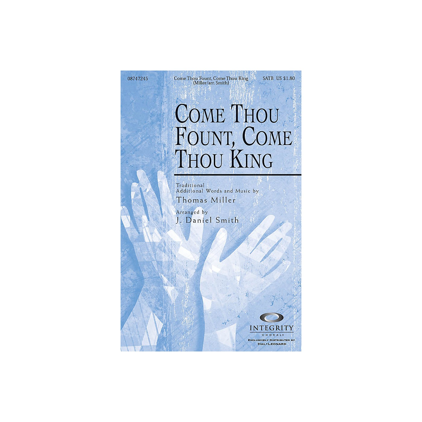 Integrity Music Come Thou Fount, Come Thou King SATB Arranged by J. Daniel Smith thumbnail