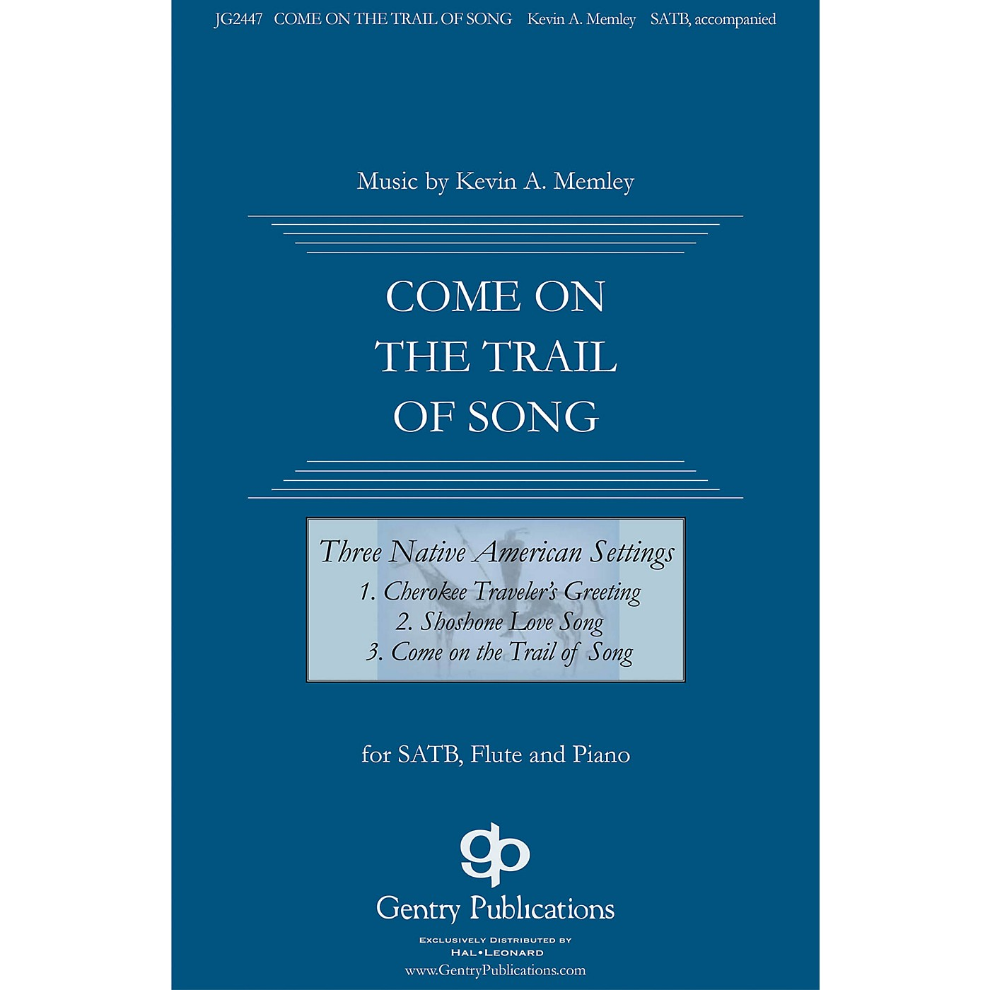 Gentry Publications Come on the Trail of Song (from Three Native American Songs) SATB composed by Kevin Memley thumbnail