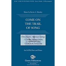 Come on the Trail of Song (from Three Native American Songs) SATB composed by Kevin Memley